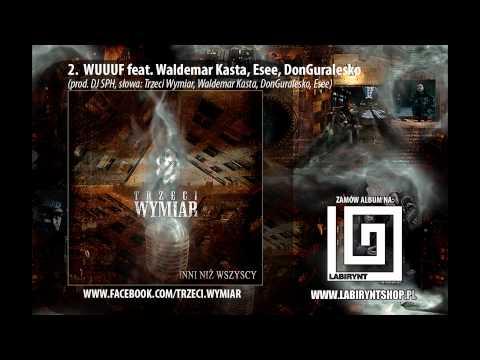 2 Trzeci Wymiar Wuuuf Feat Waldemar Kasta Esee Donguralesko Prod Dj Sph Inni Niż Wszyscy