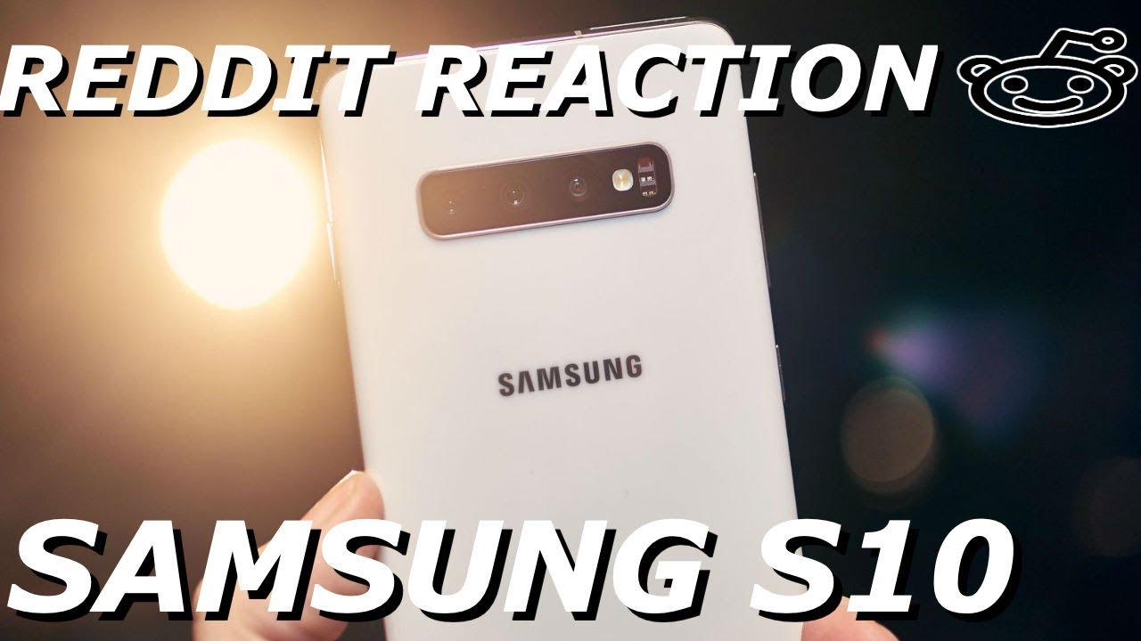 SAMSUNG S10 REDDIT REACTION