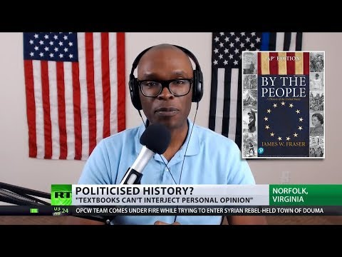 Anthony Brian Logan RT Interview: Biased AP US History Textbook Bashes Trump, Praises BLM