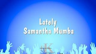 Latelym - Samantha Mumba (Karaoke Version)