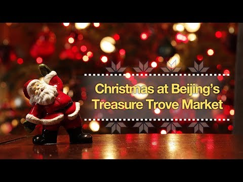 Live: Christmas at Beijing's Treasure Trove Market一起来过圣诞节!CGTN带您游北京圣诞市场