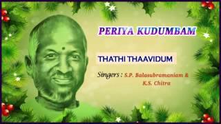 Thathi Thathi Thaavidum Song | Periya Kudumbam Tamil Movie Songs | Prabhu | Kanaka | Ilayaraja