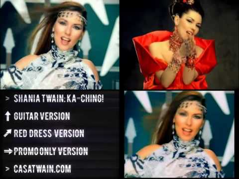 Shania Twain   Ka Ching!  (3- Versions)  HD
