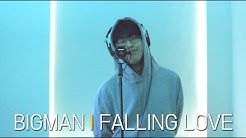 BIGMAN l Falling Love