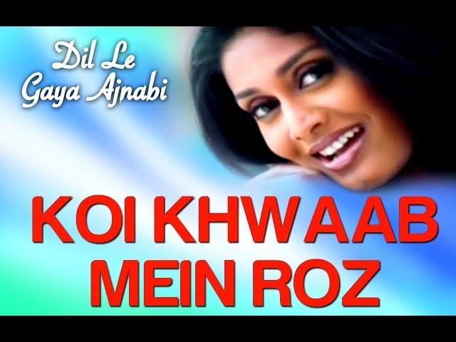 Koi Khwab Mein Roz - Video Song | Dil Le Gaya Ajnabi | Alka Yagnik | Sameer Phaterpekar
