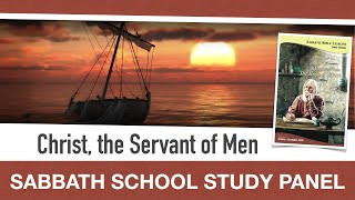 Sabbath Bible Lesson 6: Christ, the Servant of Men - Lessons From the Book of Mark