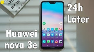 Huawei nova 3e: 24 Hours Later!