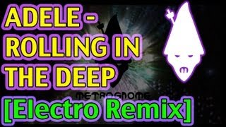 Adele - Rolling In The Deep [MetroGnome Remix]