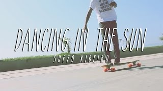 Suezo Ribeiro Longboarder: Dancing in the sun