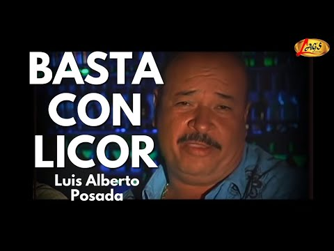 Basta Con Licor - Luis Alberto Posada (Videoclip Oficial)