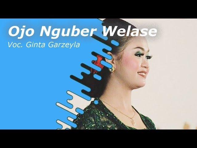 Ginta Garzeyla - Ojo Nguber Welase (Kusumawardhani)