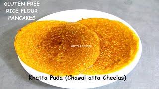 Khatta Puda~Chawal Atta Cheela Chilla /Pudlas (Savory Rice Flour Pancakes)Video Recipe