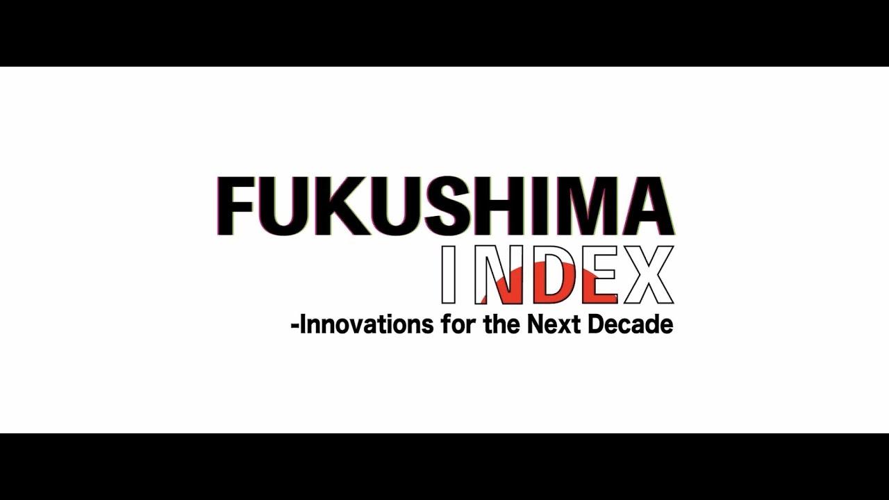 【FUKUSHIMA INDEX】DOCUMENTARY