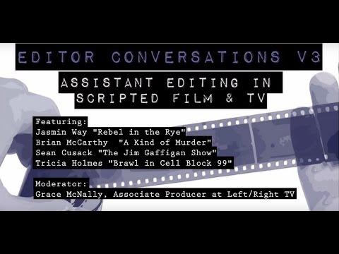 Editor Conversations V3: Assistant Editing in Scripted Film & TV