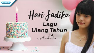 Hari Jadiku (Lagu Ulang Tahun) - Nikita (with lyric)