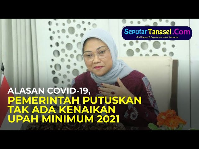 Covid-19 Jadi Alasan, Pemerintah Putuskan Tak Ada Kenaikan Upah Minimum 2021