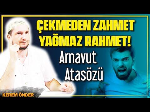 Çekmeden Zahmet, Yağmaz Rahmet! - Arnavut Atasözü / Kerem Önder