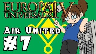 Europa Universalis IV: AIR UNITED - Ep 7