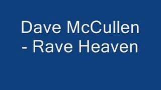 Watch Dave Mccullen Rave Heaven video