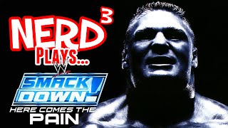 Nerd³ Plays... WWE SmackDown! Here Comes the Pain