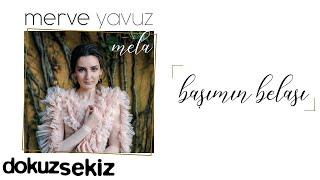 Merve Yavuz - Başımın Belası (Official Audio)
