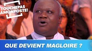 Que devient Magloire ? Il répond dans TPMP