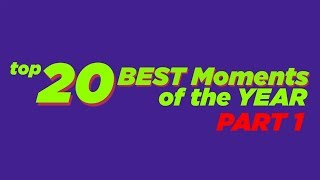 Top 20 Best Moments of the YEAR 2018 (PART 1)