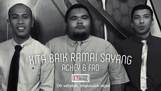Download 🔴 Kita Baik Ramai Sayang (ACHEY & FAD) Official Music Video