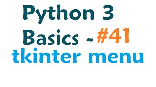 Python 3 Programming Tutorial - Tkinter menu bar