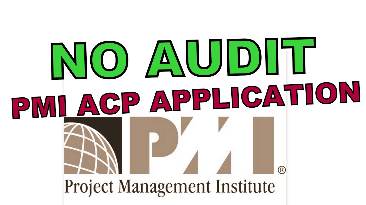Pmi Acp Application Process No Audit Tips Youtube