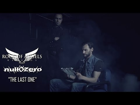 "NULL'O'ZERO - ""The Last One"" (Official Video)"