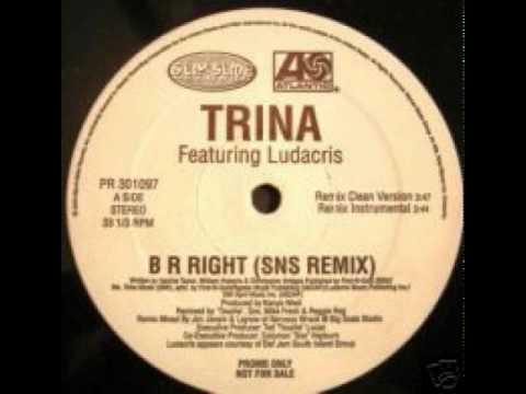 Trina feat. Ludacris - B R Right (Explicit SNS Remix)