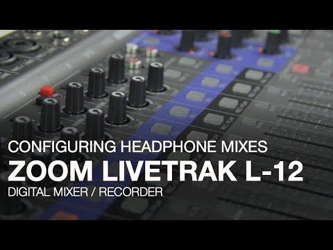 Zoom LiveTrak L-12: Configuring Headphone Mixes