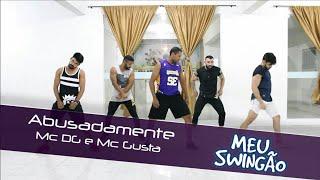 Abusadamente Mc Gusta e Mc DG - Coreografia - Meu Swing o..mp3