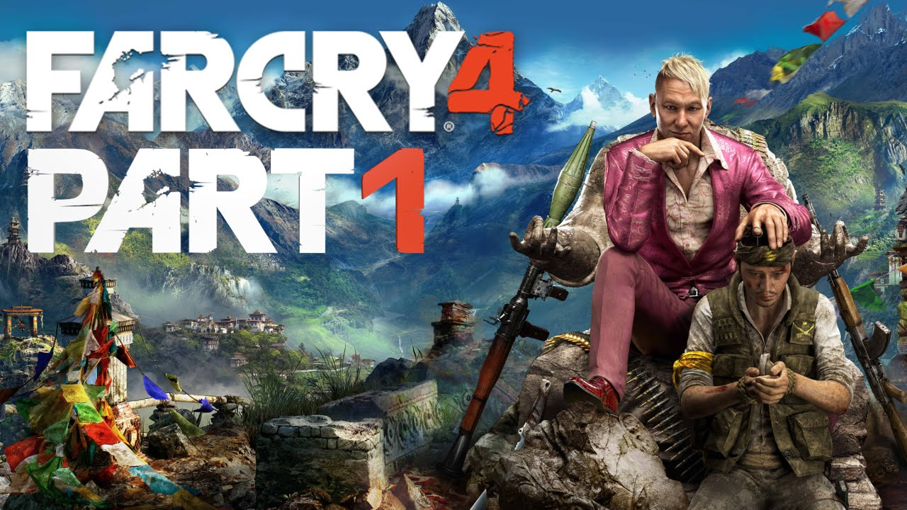 Far Cry 4 Walkthrough Part 1 Welcome To Kyrat Xbox One Ps4 Pc