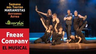 SEMANA TEATRO MARIANISTAS - Freak Company, El Musical NORALAI