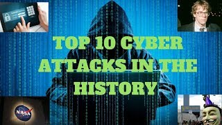 TOP 10 CYBER ATTACKS IN THE HISTORY OF WORLD
