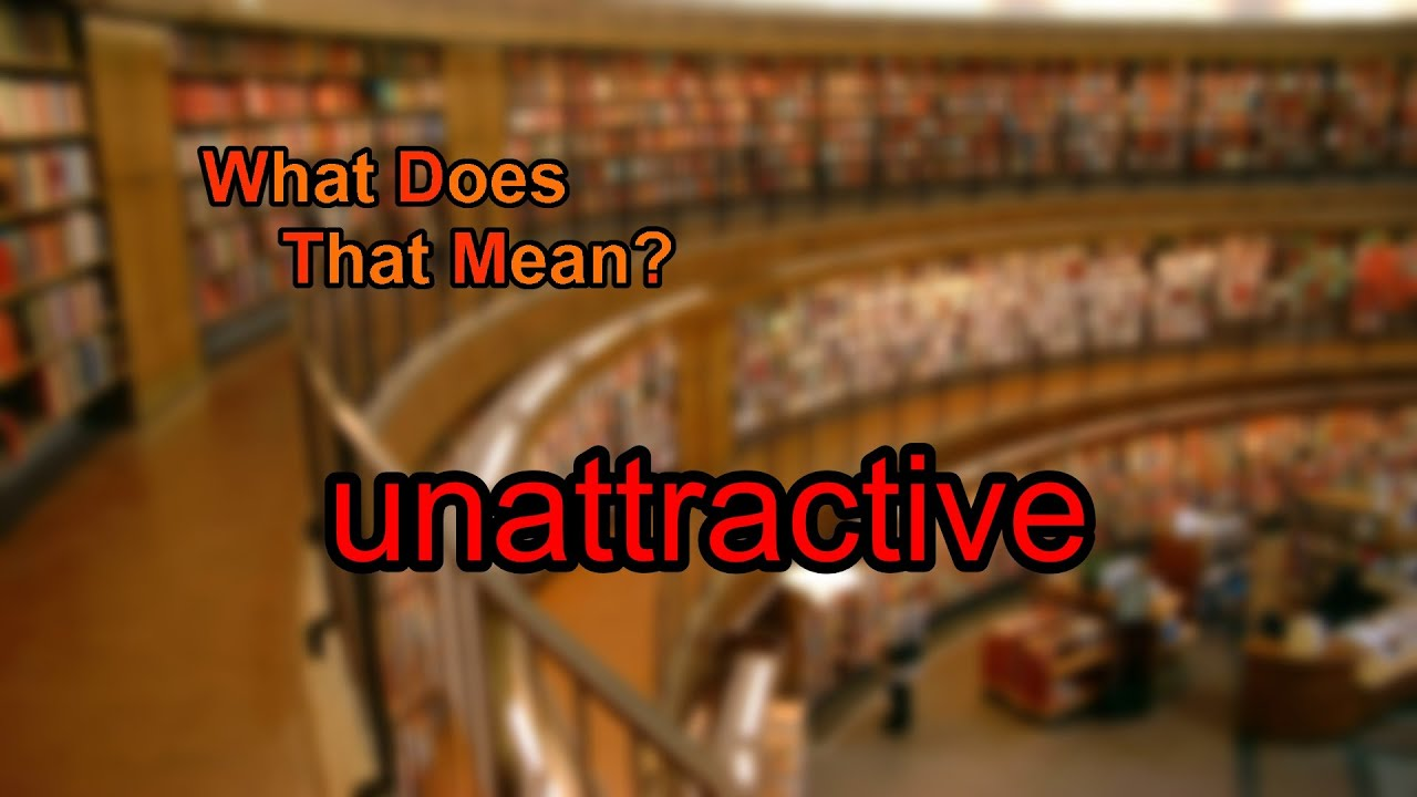 what does unattractive mean