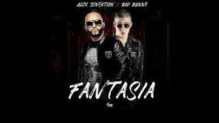Fantasía/Alex Sensation/Bad Bunny (Letra Original)