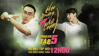 PHIM CẤP 3 - Học Đường Nổi Loạn 9 : Trailer 5 | Ginô Tống, Kim Chi, Lục Anh, Tronie Ngô