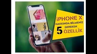 iPhone X Hakkında Bilmeniz Gereken 5 Gizli Özellik