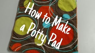 How to Make a Potty Pad
