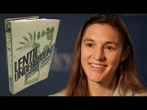"Lentil Underground: Berkeley fellow on ""renegade farmers"""