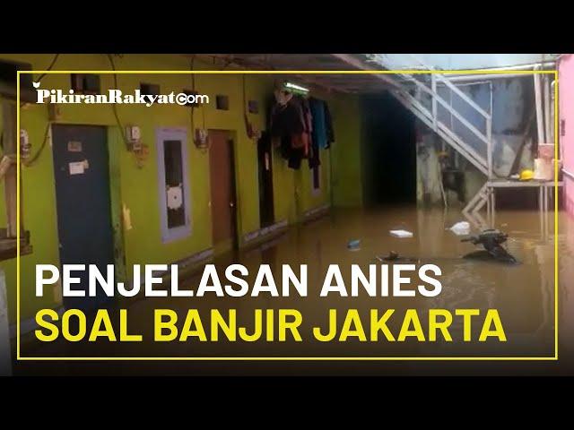 Penjelasan Anies Baswedan Soal Penyebab Banjir Jakarta Hari Ini Sabtu 20 Februari 2021