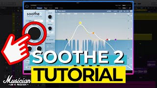 Soothe 2 Tutorial: How I Cut Harshness in a Mix
