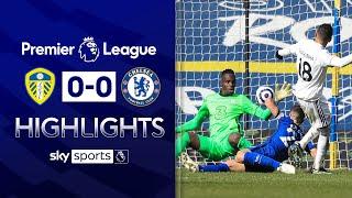 Leeds hold Chelsea as Tuchel remains unbeaten | Leeds 0-0 Chelsea | Premier League Highlights