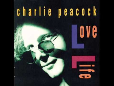 Charlie Peacock - 7 - There Was Love - Love Life (1991)