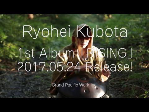 RYOHEI KUBOTA 「RISING」