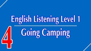 English Listening Level 1 - Lesson 4 - Going Camping