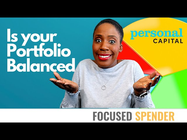 How to Balance Your Investment Portfolio | Investment Review using Personal Capital